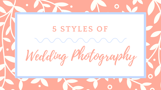 5 Styles of Wedding Photography