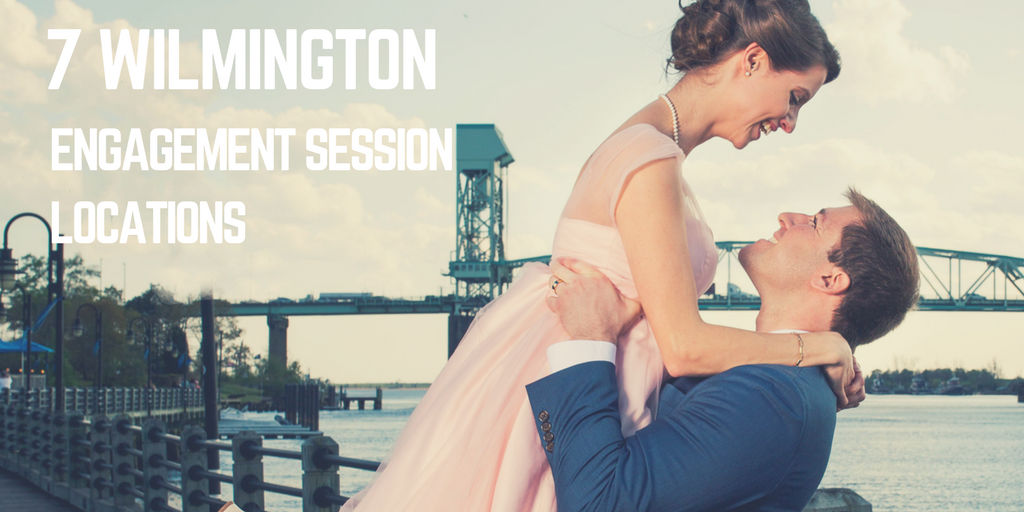 7 Wilmington Engagement Session Locations