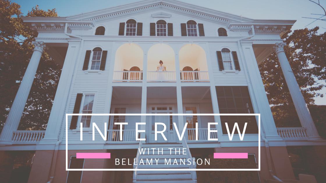 Bellamy Mansion Wedding Venue Interview