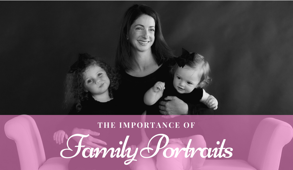The Importance of Family Portraits